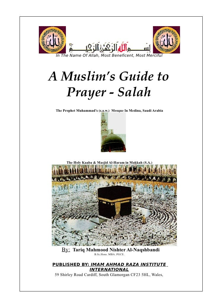 In The Name Of Allah, Most Beneficent, Most MercifulA Muslim's Guide to  Prayer - Salah The Prophet Muhammad's (s.a.w.) Mo...