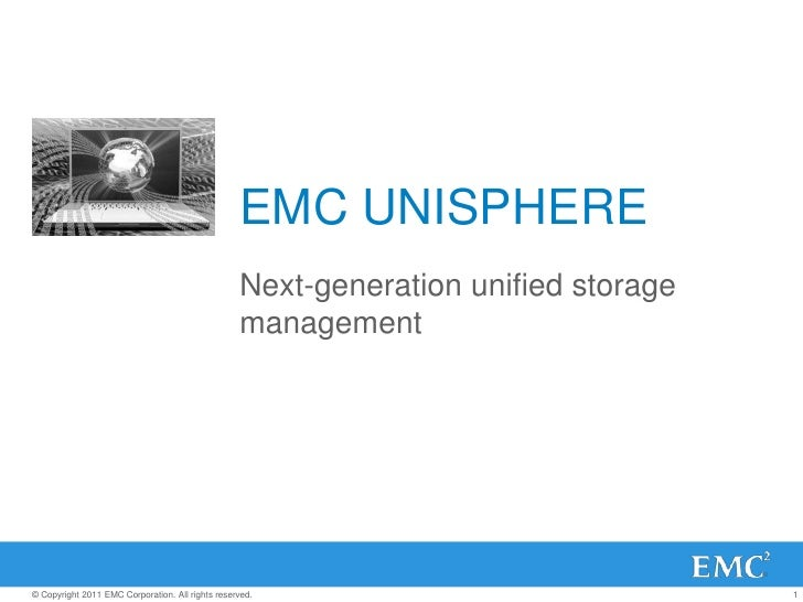 EMC UNISPHERE                                                  Next-generation unified storage                            ...