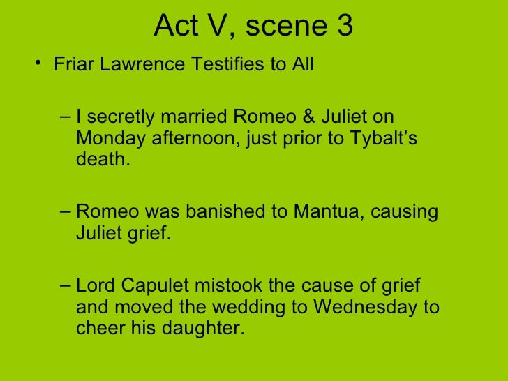 friar lawrence cause the death of romeo and juliet essay Essay friar lawrence is to blame for death of romeo and juliet  this tragedy  has been caused by friar laurence's involvement in the.