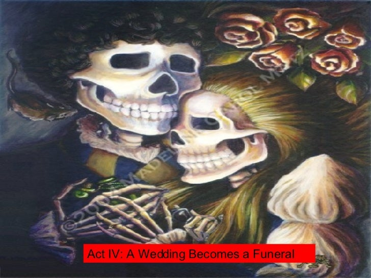 Act IV A Wedding Becomes a Funeral Act IV: A Wedding Becomes a Funeral