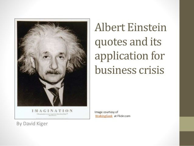 Albert Einstein Quotes And Its Application For Business Crisis