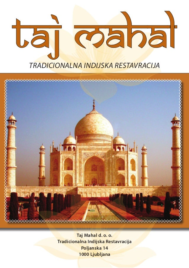 Taj Mahal d. o. o. Tradicionalna Indijska Restavracija Poljanska 14 1000 Ljubljana TAJ MAHALTRADICIONALNA INDIJSKA RESTAVR...