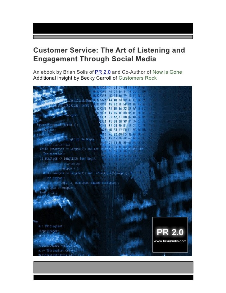 Customer Service: The Art of Listening and Engagement Through Social Media An ebook by Brian Solis of PR 2.0 and Co-Author...