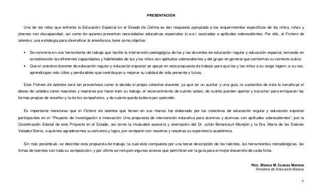 5 PRESENTACIÓN Uno de los retos que enfrenta la Educación Especial en el Estado de Colima es dar respuesta apropiada a los...