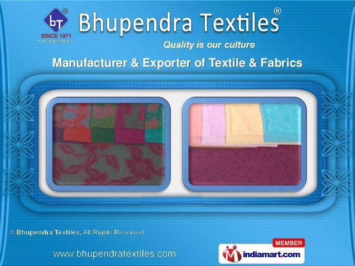 Manufacturer & Exporter of Textile & Fabrics