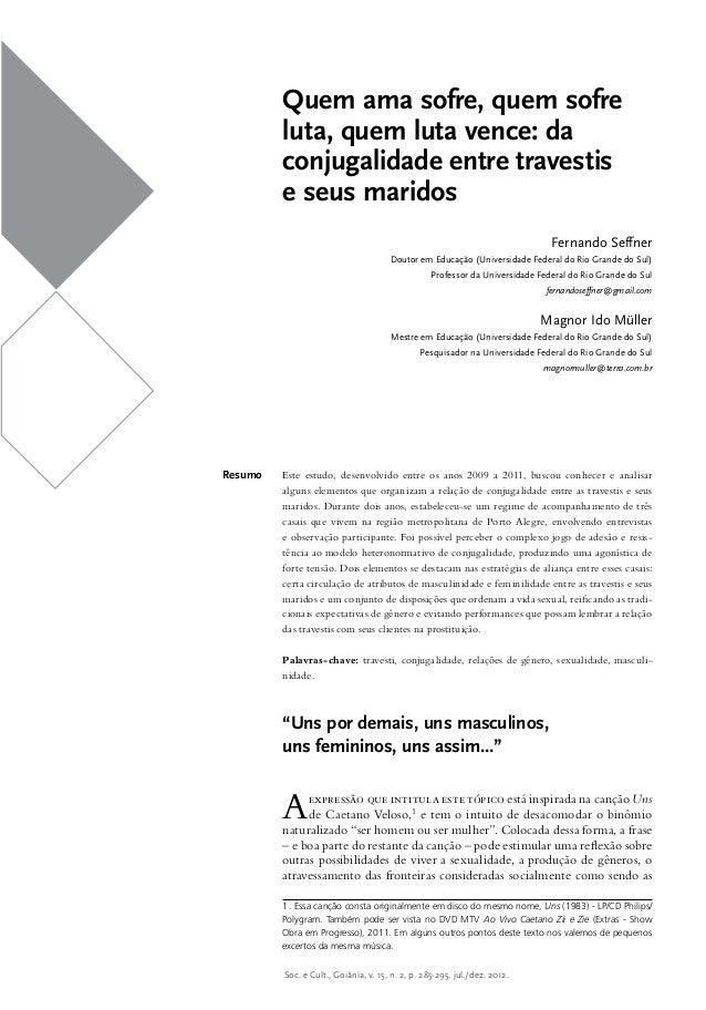 Quem ama sofre, quem sofre luta, quem luta vence: da conjugalidade entre travestis e seus maridos Fernando Seffner Doutor ...
