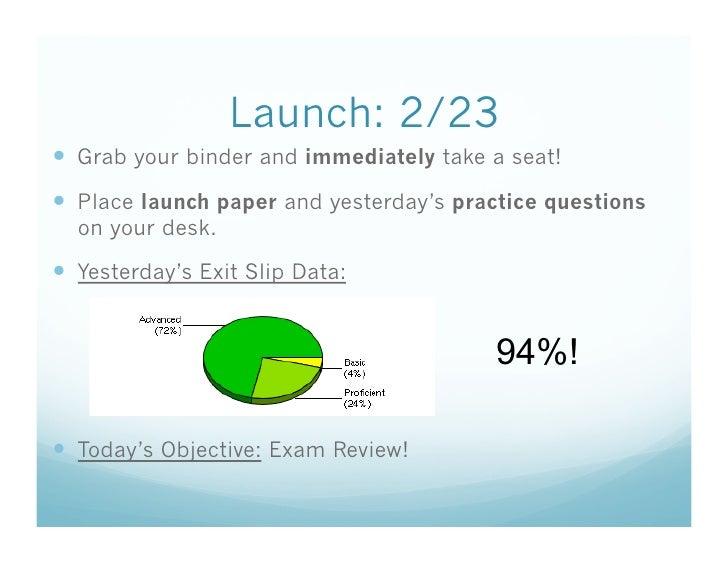 Launch: 2/23   Grab your binder and immediately take a seat!   Place launch paper and yesterday's practice questions   o...