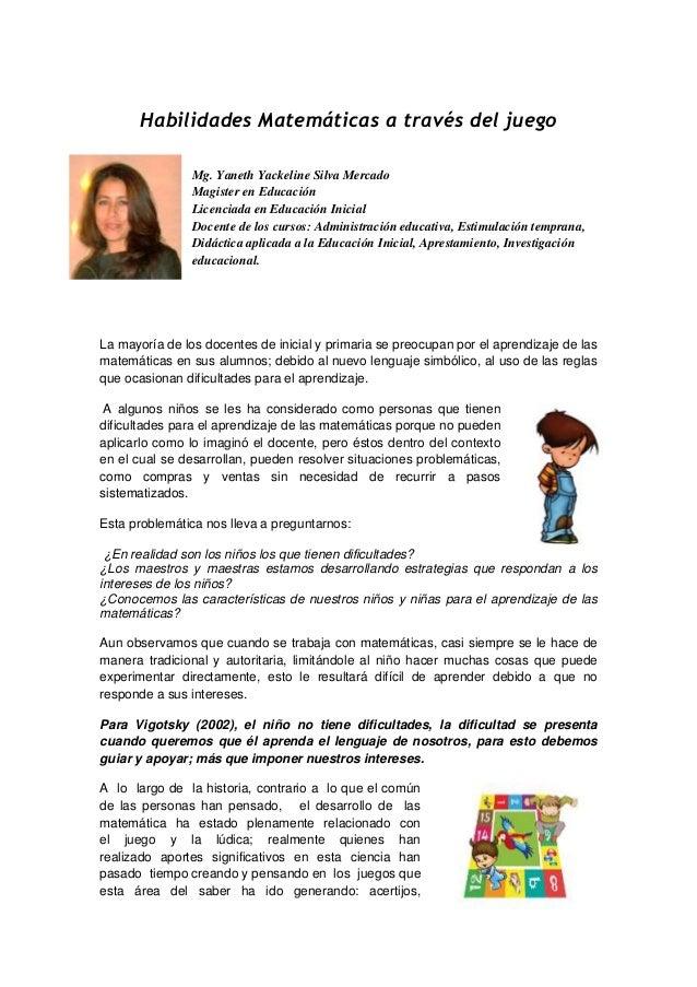 Habilidades Matemáticas a través del juego Mg. Yaneth Yackeline Silva Mercado Magister en Educación Licenciada en Educació...