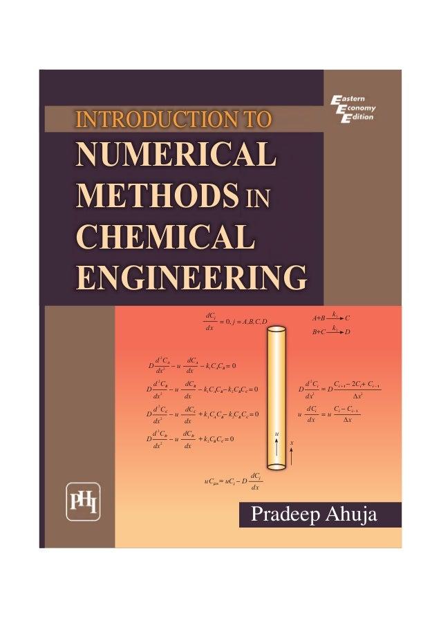 INTRODUCTION TO NUMERICAL METHODS IN CHEMICAL ENGINEERING Pradeep Ahuja dCj dx = 0, j = A,B,C,D C – Ci i – 1dCi dx u = u D...