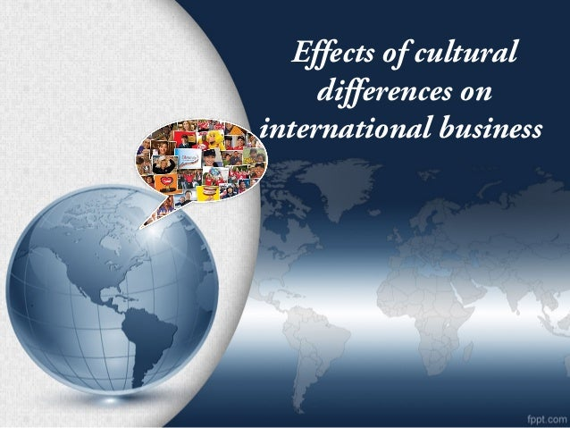 the effect of culture on international International journal of scientific and research publications, volume 4, issue 11, november 2014 2 issn 2250-3153 wwwijsrporg evidence to prove the effect of organization culture on.