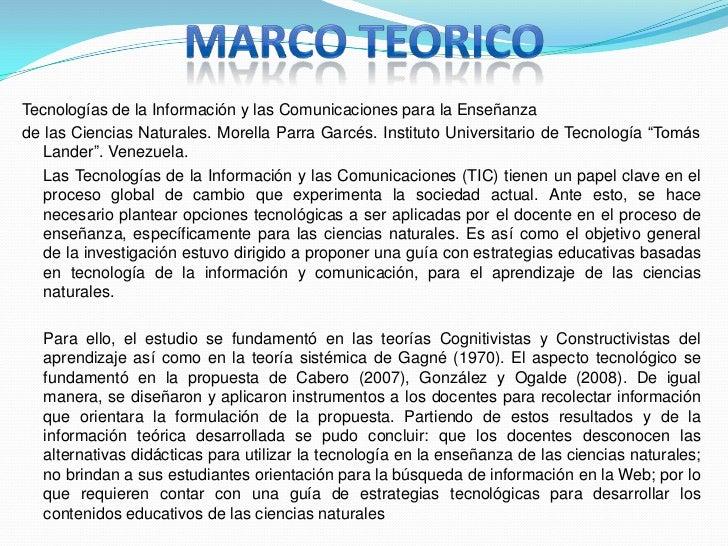 MARCO TEORICO<br />Tecnologías de la Información y las Comunicaciones para la Enseñanza <br />de las Ciencias Naturales. M...