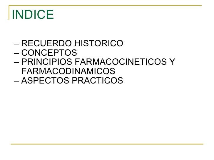 INDICE <ul><ul><li>RECUERDO HISTORICO </li></ul></ul><ul><ul><li>CONCEPTOS </li></ul></ul><ul><ul><li>PRINCIPIOS FARMACOCI...