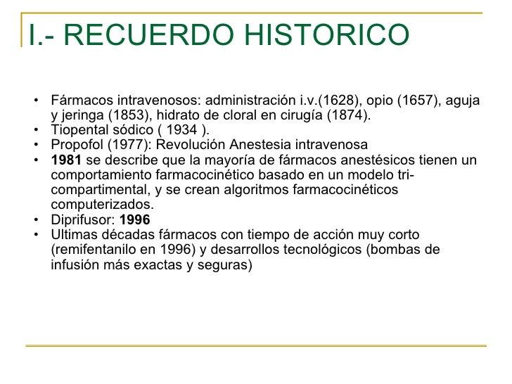 I.- RECUERDO HISTORICO <ul><ul><li>Fármacos intravenosos: administración i.v.(1628), opio (1657), aguja y jeringa (1853), ...