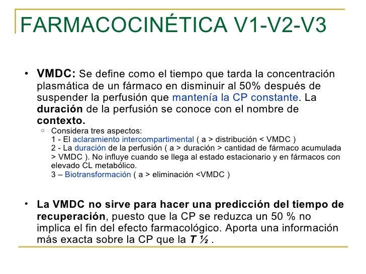 FARMACOCINÉTICA V1-V2-V3 <ul><ul><li>VMDC:   Se define como el tiempo que tarda la concentración plasmática de un fármaco ...