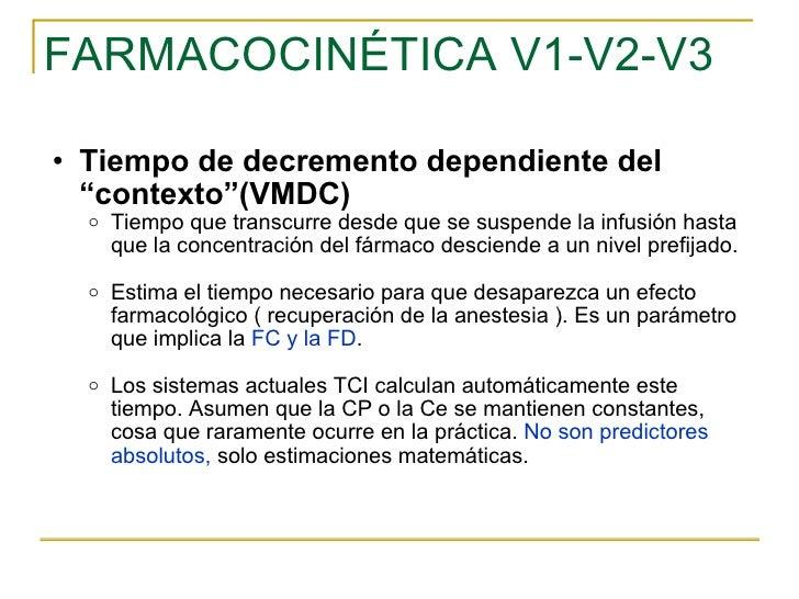 """FARMACOCINÉTICA V1-V2-V3 <ul><ul><li>Tiempo de decremento dependiente del """"contexto""""(VMDC) </li></ul></ul><ul><ul><ul><li>..."""