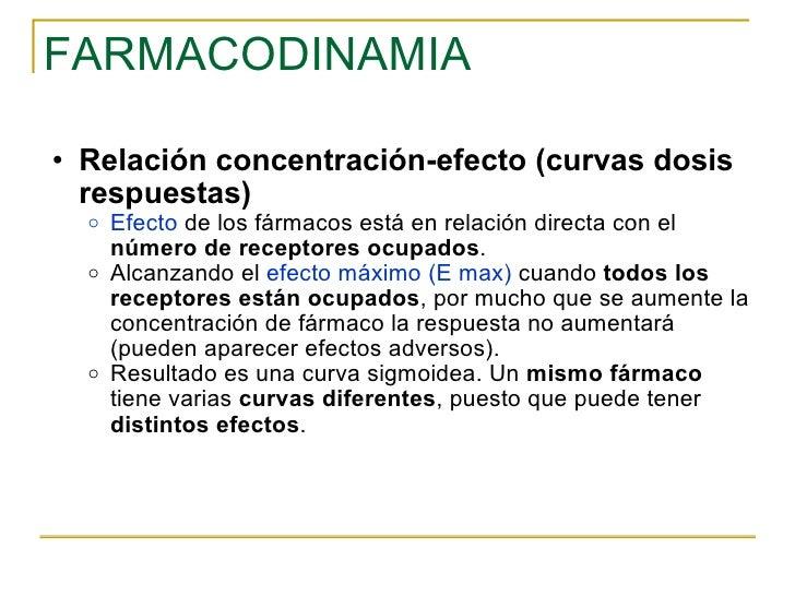 FARMACODINAMIA <ul><ul><li>Relación concentración-efecto (curvas dosis respuestas) </li></ul></ul><ul><ul><ul><li>Efecto  ...