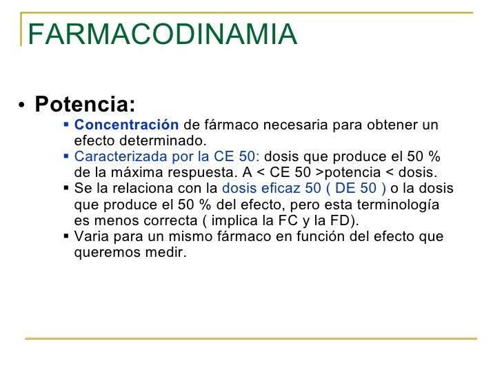 FARMACODINAMIA <ul><ul><li>Potencia:   </li></ul></ul><ul><ul><ul><ul><li>Concentración  de fármaco necesaria para obtener...