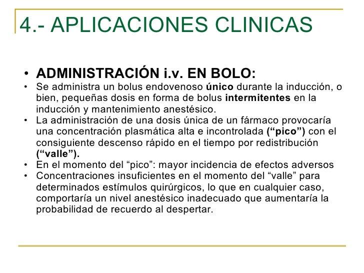 4.- APLICACIONES CLINICAS <ul><ul><li>ADMINISTRACIÓN i.v. EN BOLO: </li></ul></ul><ul><ul><li>Se administra un bolus endov...