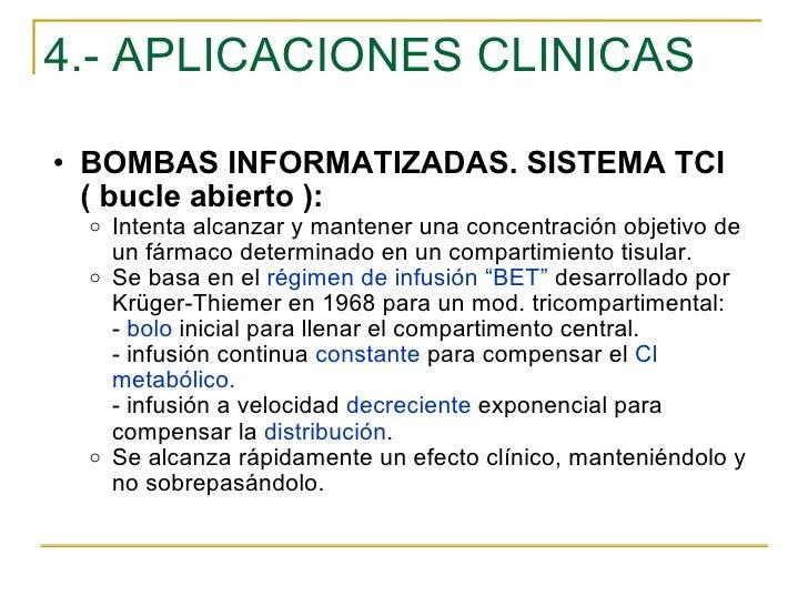 4.- APLICACIONES CLINICAS <ul><ul><li>BOMBAS INFORMATIZADAS. SISTEMA TCI ( bucle abierto ): </li></ul></ul><ul><ul><ul><li...