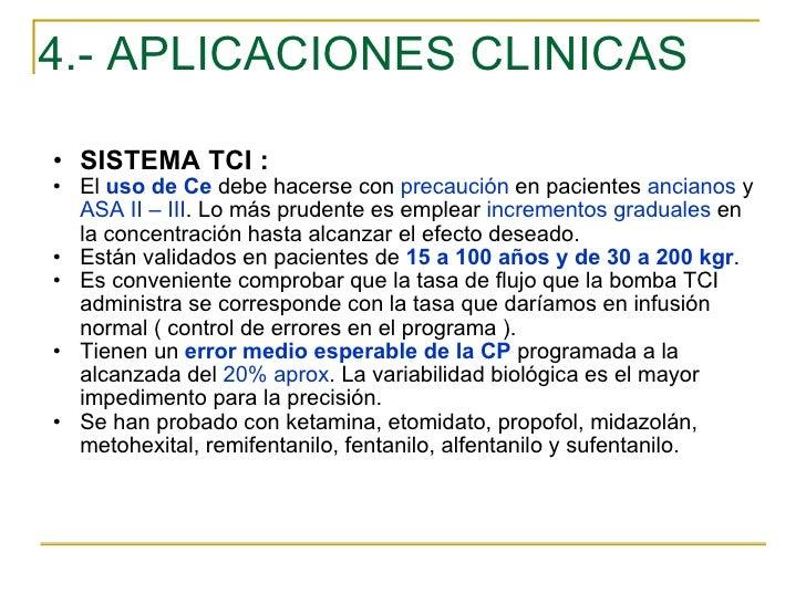 4.- APLICACIONES CLINICAS <ul><ul><li>SISTEMA TCI : </li></ul></ul><ul><ul><li>El  uso de   Ce  debe hacerse con  precauci...