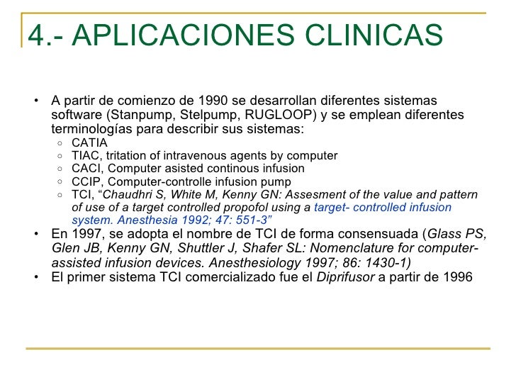 4.- APLICACIONES CLINICAS <ul><ul><li>A partir de comienzo de 1990 se desarrollan diferentes sistemas software (Stanpump, ...