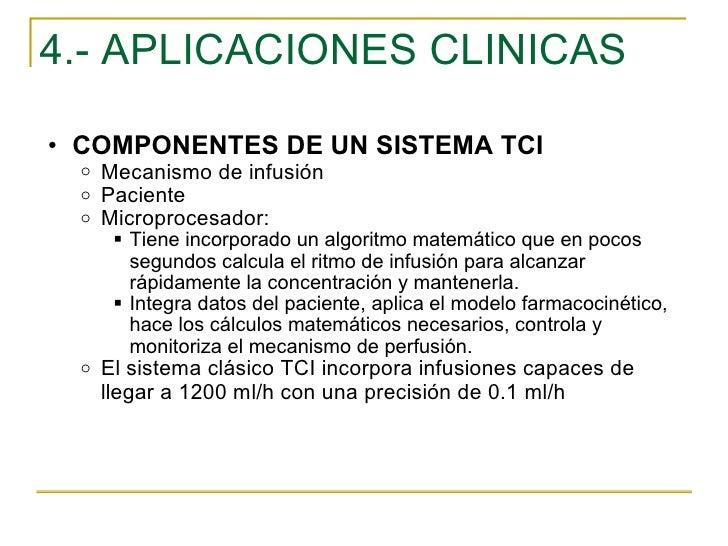 4.- APLICACIONES CLINICAS <ul><ul><li>COMPONENTES DE UN SISTEMA TCI </li></ul></ul><ul><ul><ul><li>Mecanismo de infusión <...