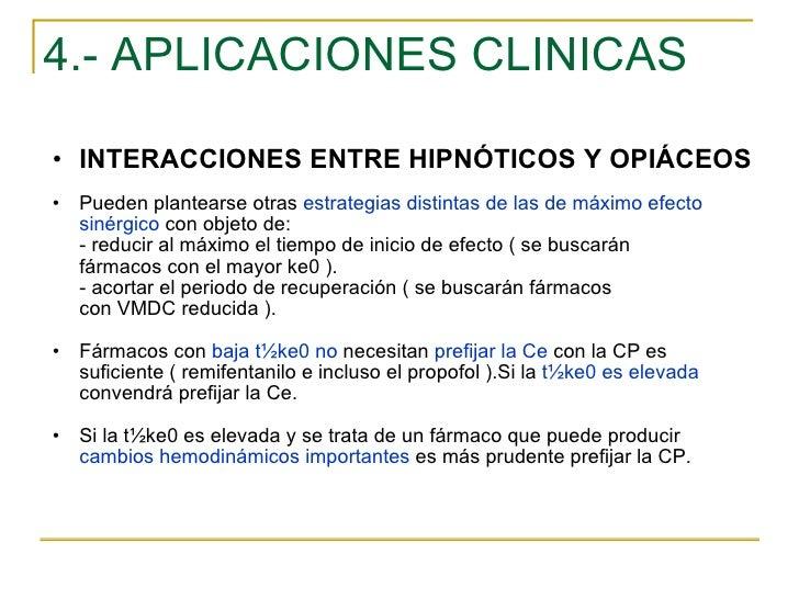 4.- APLICACIONES CLINICAS <ul><ul><li>INTERACCIONES ENTRE HIPNÓTICOS Y OPIÁCEOS </li></ul></ul><ul><ul><li>Pueden plantear...