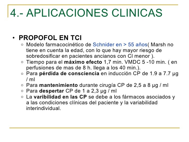 4.- APLICACIONES CLINICAS <ul><ul><li>PROPOFOL EN TCI </li></ul></ul><ul><ul><ul><li>Modelo farmacocinético de  Schnider e...
