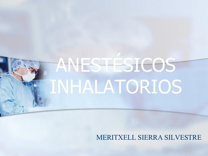 ANESTÉSICOS INHALATORIOS MERITXELL SIERRA SILVESTRE