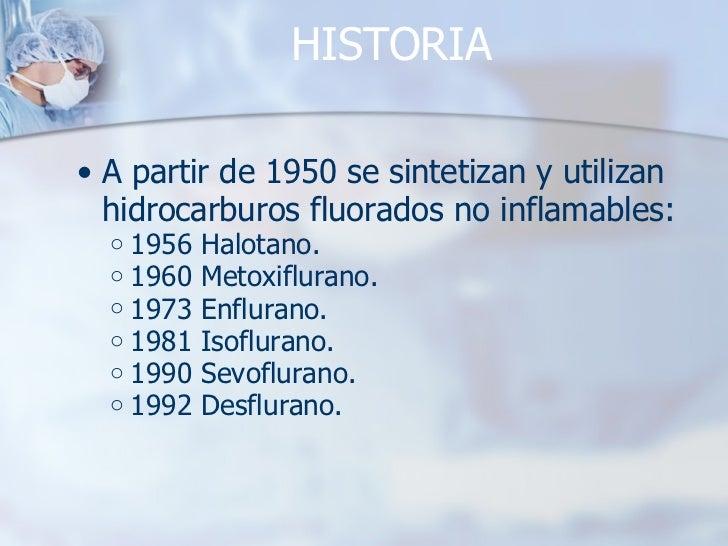 HISTORIA <ul><ul><li>A partir de 1950 se sintetizan y utilizan hidrocarburos fluorados no inflamables: </li></ul></ul><ul>...