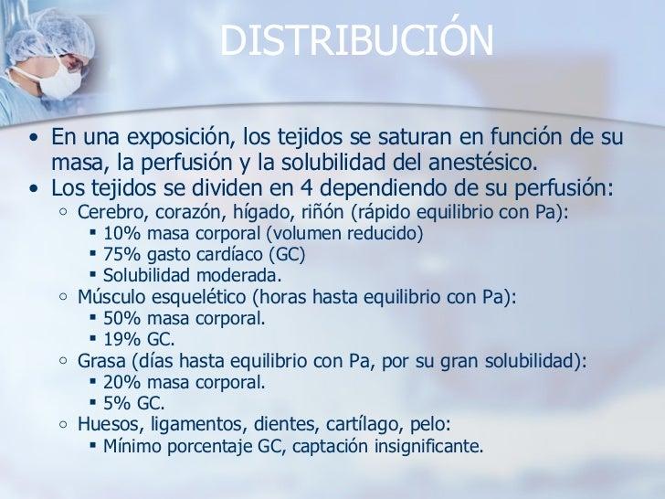 DISTRIBUCIÓN <ul><ul><li>En una exposición, los tejidos se saturan en función de su masa, la perfusión y la solubilidad de...