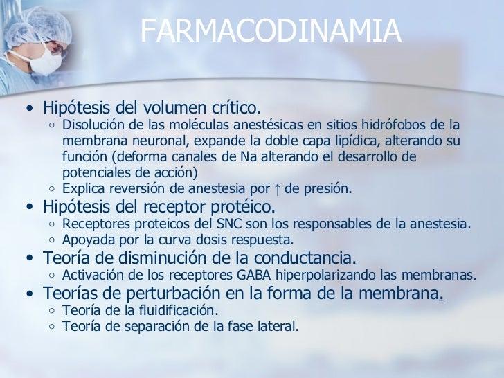FARMACODINAMIA <ul><ul><li>Hipótesis del volumen crítico. </li></ul></ul><ul><ul><ul><li>Disolución de las moléculas anest...