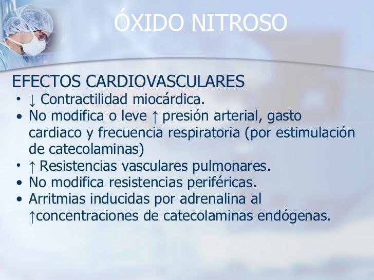 ÓXIDO NITROSO <ul><li>EFECTOS CARDIOVASCULARES </li></ul><ul><ul><li>↓   Contractilidad miocárdica. </li></ul></ul><ul><ul...