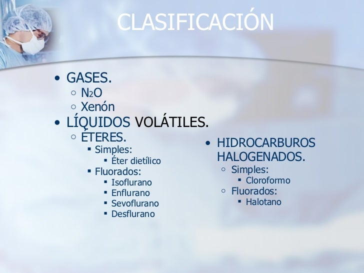 CLASIFICACIÓN <ul><ul><li>GASES.  </li></ul></ul><ul><ul><ul><li>N 2 O </li></ul></ul></ul><ul><ul><ul><li>Xenón </li></ul...
