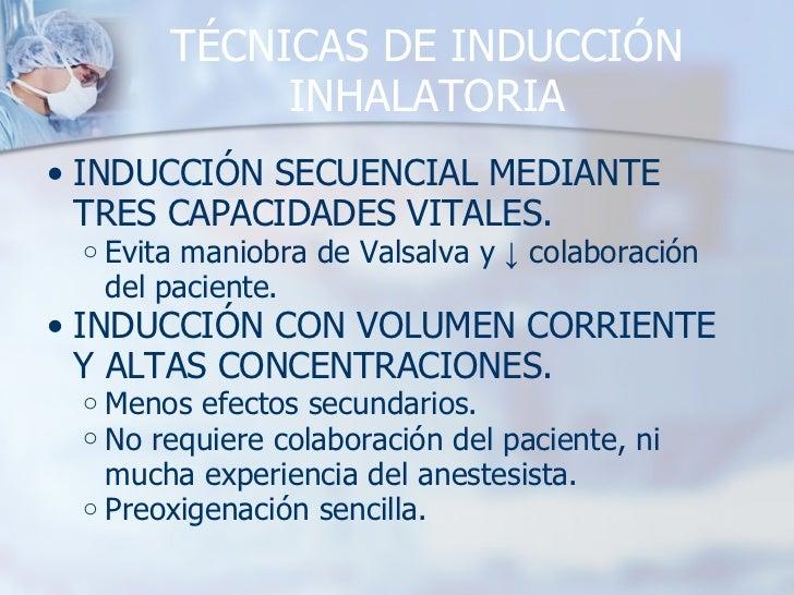 TÉCNICAS DE INDUCCIÓN INHALATORIA <ul><ul><li>INDUCCIÓN SECUENCIAL MEDIANTE TRES CAPACIDADES VITALES. </li></ul></ul><ul><...