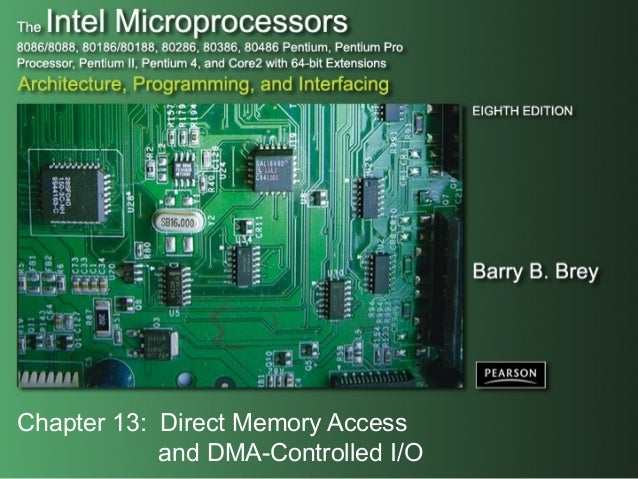 Chapter 13: Direct Memory Accessand DMA-Controlled I/O