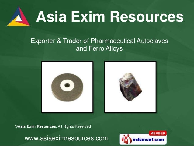 ©Asia Exim Resources. All Rights Reserved www.asiaeximresources.com Exporter & Trader of Pharmaceutical Autoclaves and Fer...