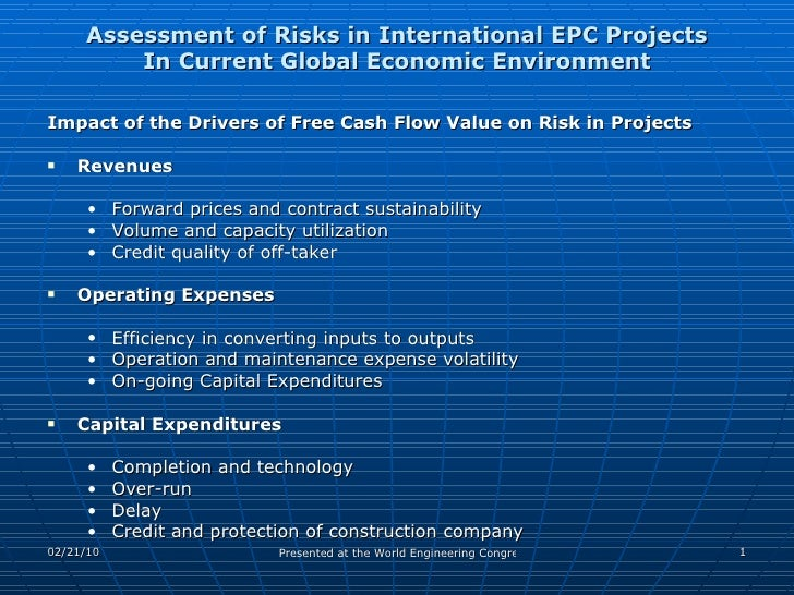Assessment of Risks in International EPC Projects In Current Global Economic Environment <ul><li>Impact of the Drivers of ...