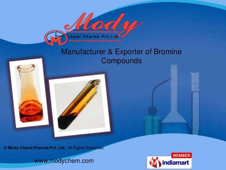 Manufacturer & Exporter of Bromine                  Compoundswww.modychem.com