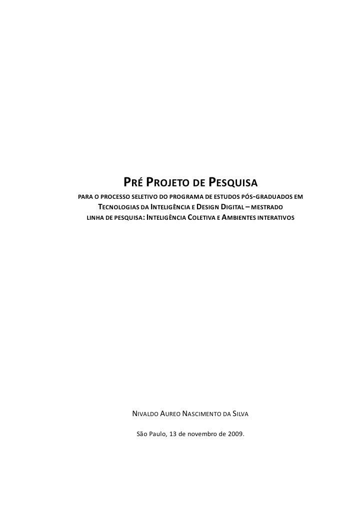 PRÉ PROJETO DE PESQUISA PARA O PROCESSO SELETIVO DO PROGRAMA DE ESTUDOS PÓS-GRADUADOS EM       TECNOLOGIAS DA INTELIGÊNCIA...