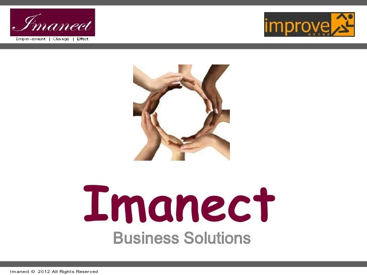 Imanect   Business SolutionsI m anect © 2012 All Right s Reser ved