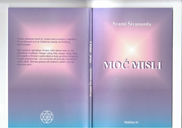 Naslov originala: THOUGHT-POWER Sri Swami Sivananda Published by: THE DIVINE LIFE SOCIETY P.O. SHIVANANDANAGAR Dt.Tehri-Ga...