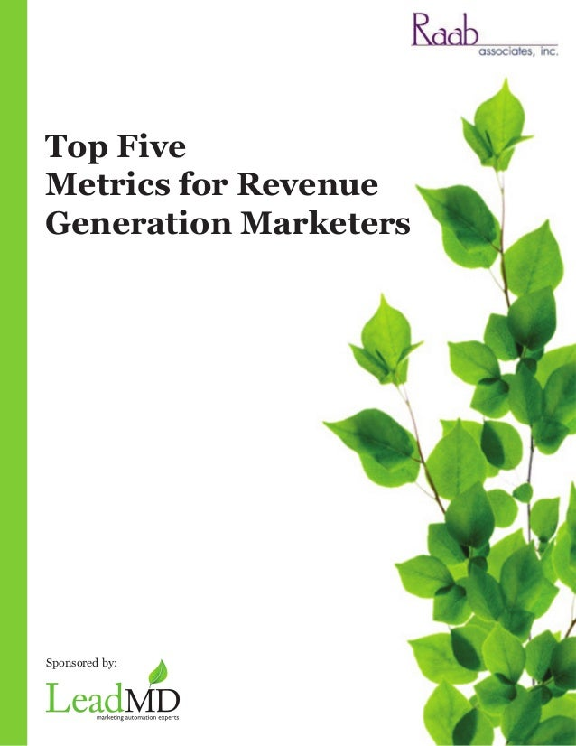 Top FiveMetrics for RevenueGeneration MarketersSponsored by: