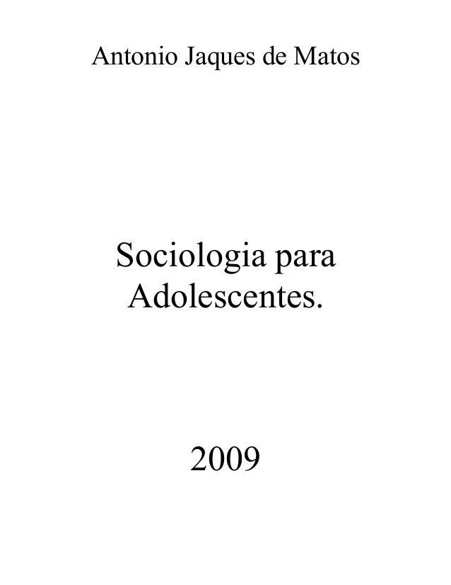 Antonio Jaques de Matos Sociologia para Adolescentes. 2009