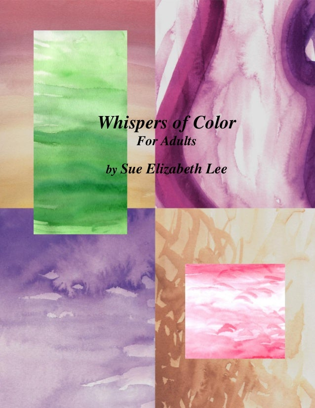 Whispers of Color For Adults by Sue Elizabeth Lee