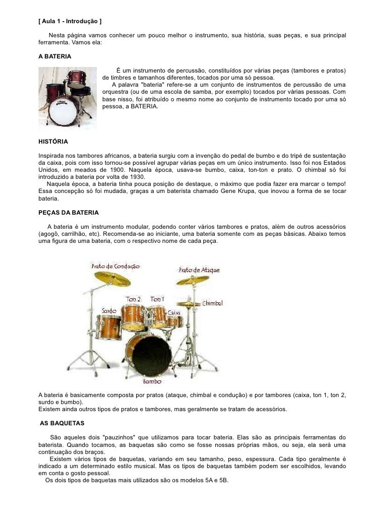 [ Aula 1 - Introdução ]    Nesta página vamos conhecer um pouco melhor o instrumento, sua história, suas peças, e sua prin...
