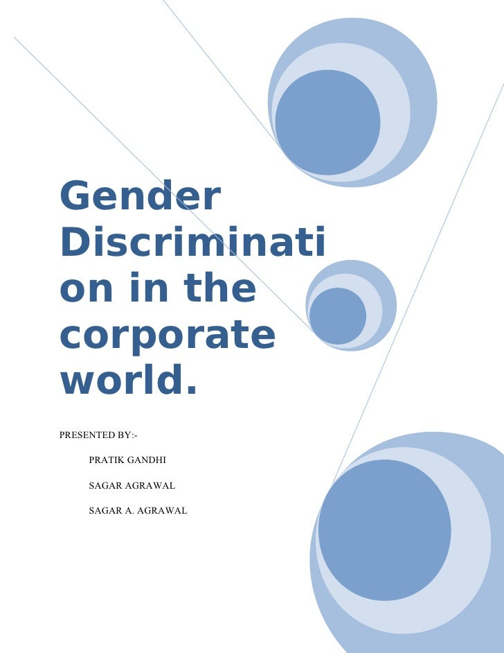 Gender Discrimination In Work Place. Gender Discriminati On In The  Corporate World. PRESENTED BY:  PRATIK GANDHI SAGAR AGRAWAL ...  Examples Of Discrimination In The Workplace