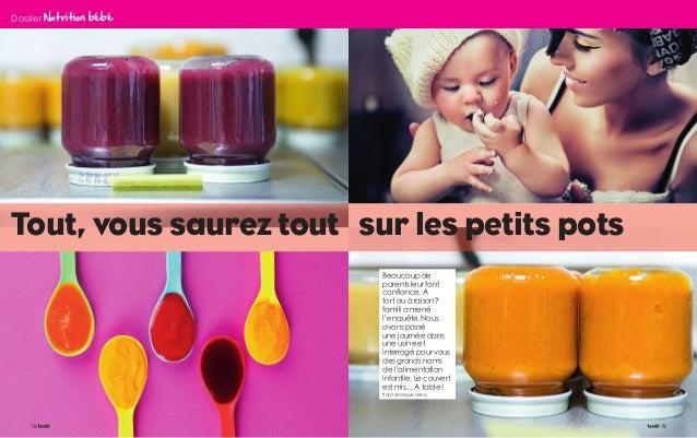 78 79 Dossier Nutrition bébé Tout, vous saurez tout sur les petits pots Beaucoup de parents leur font confiance. A tort ou...