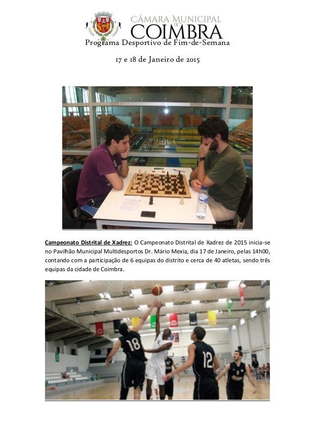 Programa Desportivo de Fim-de-Semana 17 e 18 de Janeiro de 2015 Campeonato Distrital de Xadrez: O Campeonato Distrital de ...