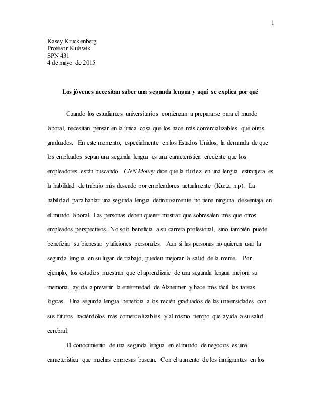 1 Kasey Kruckenberg Profesor Kulawik SPN 431 4 de mayo de 2015 Los jóvenes necesitan saber una segunda lengua y aquí se ex...